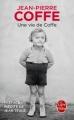 Couverture Une vie de Coffe Editions Le Livre de Poche 2016