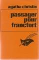 Couverture Passager pour Francfort Editions Librairie des  Champs-Elysées  (Le masque) 1974