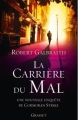 Couverture Cormoran Strike, tome 3 : La Carrière du mal Editions Grasset 2016