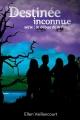Couverture Le début de la fin, tome 1 : Destinée inconnue Editions Autoédité 2014