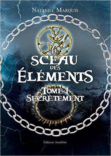 Couverture Le sceau des éléments, tome 1: Secrètement