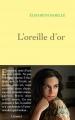 Couverture L'oreille d'or Editions Grasset 2016