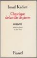 Couverture Chronique de la ville de pierre Editions Fayard 2008