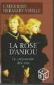 Couverture Le Crépuscule des rois, tome 1 : La Rose d'Anjou Editions France Loisirs 2005