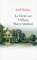 Couverture La vérité sur l'affaire Harry Québert Editions France loisirs 2013