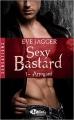 Couverture Sexy bastard, tome 1 : Arrogant Editions Milady (Romance - Sensations) 2016