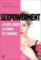 Couverture Sexpowerment : Le sexe libère la femme (et l'homme) Editions Anne Carrière 2016