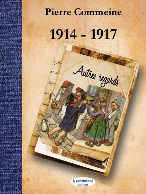 Couverture 1914-1917 : Autres regards