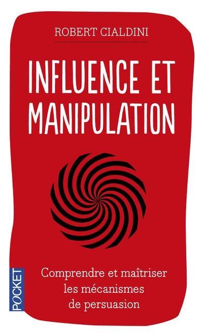 Couverture Influence et manipulation : Comprendre et maîtriser les mécanismes et les techniques de persuasion