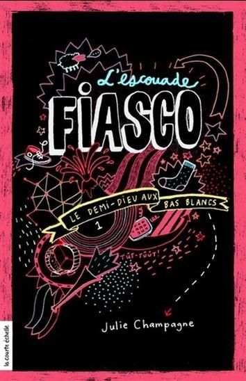 Couverture L'escouade Fiasco, tome 1 : Le Demi-dieu aux bas blancs