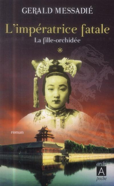 Couverture L'impératrice fatale, tome 1 : La fille-orchidée