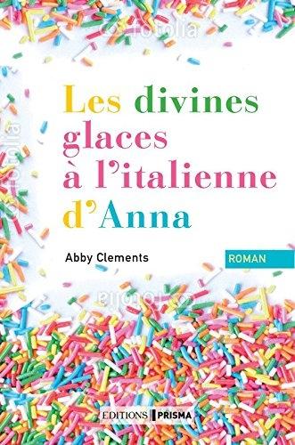 Résultat d'images pour CLEMENTS Abby – Les divines glaces à l'italienne d'Anna