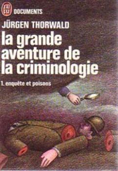 Couverture La grande aventure de la criminologie, tome 1 : enquête et poisons