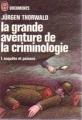 Couverture La grande aventure de la criminologie, tome 1 : enquête et poisons Editions J'ai Lu (Document) 1973