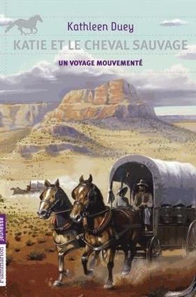 Couverture Katie et le cheval sauvage, tome 2 : Un voyage mouvementé