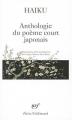Couverture Haiku : Anthologie du poème court japonais Editions Gallimard  (Poésie) 2002