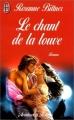Couverture Le chant de la louve Editions J'ai Lu (Pour elle - Aventures & passions) 1999