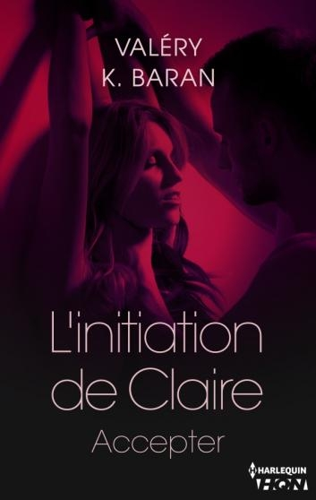 Couverture L'initiation de Claire, tome 4 : Accepter