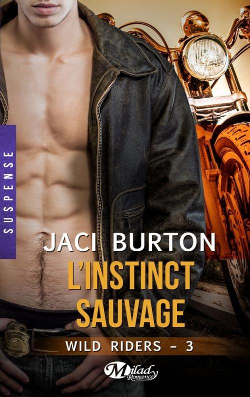 Couverture Wild riders, tome 3 : L'instinct sauvage