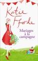 Couverture Mariages à la campagne Editions France Loisirs 2016