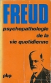 Couverture Psychopathologie de la vie quotidienne Editions Payot 1984
