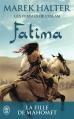 Couverture Les Femmes de l'islam, tome 2 : Fatima Editions J'ai Lu 2016
