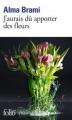 Couverture J'aurais dû apporter des fleurs Editions Folio  2016