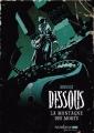 Couverture Dessous, tome 1 : La montagne des morts Editions Sandawe 2016