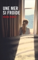 Couverture Une mer si froide Editions France Loisirs 2016