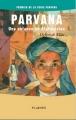 Couverture Parvana : Une enfance en Afghanistan Editions Plaines 2016