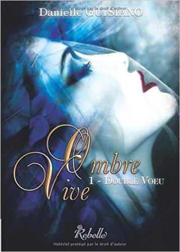 Couverture Ombre Vive, tome 1 : Double voeu