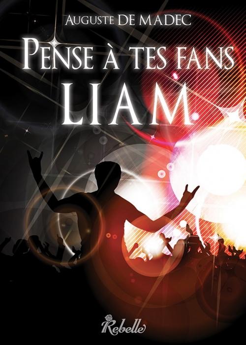 Couverture Pense à tes fans : Liam