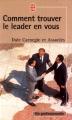 Couverture Comment trouver le leader en vous Editions Le Livre de Poche 1995