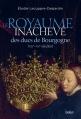Couverture Le Royaume inachevé des ducs de Bourgogne (XIVe-XVe) Editions Belin 2016