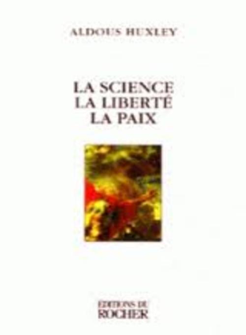 Couverture La science, La liberté, La paix
