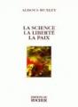 Couverture La science, La liberté, La paix Editions du Rocher 1999