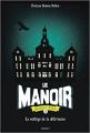 Couverture Le manoir, saison 2 : L'exil, tome 1 : Le collège de la délivrance Editions Bayard 2016