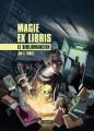 Couverture Magie Ex Libris, tome 1 : Le Bibliomancien Editions L'Atalante (La Dentelle du cygne) 2016