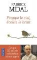 Couverture Frappe le ciel, écoute le bruit Editions Pocket 2014