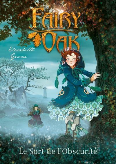 Couverture Fairy Oak, tome 2 : Le sort de l'obscurité