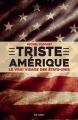 Couverture Triste Amérique : Le vrai visage des Etats-Unis Editions Les arènes 2016