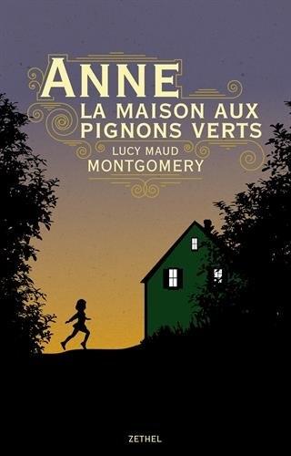 Couverture Anne... : La Maison aux pignons verts / Anne : La Maison aux pignons verts / La Maison aux pignons verts