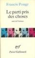 Couverture Le parti pris des choses Editions Gallimard  (Poésie) 1982