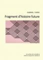 Couverture Fragment d'histoire future Editions Marguerite Waknine 2014