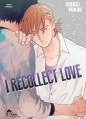 Couverture I recollect love, tome 1 Editions IDP (Hana) 2016