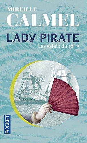 Couverture Lady pirate, tome 1 : Les Valets du roi