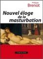 Couverture Nouvel éloge de la masturbation Editions L'Esprit du temps 2013