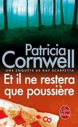 Couverture Kay Scarpetta, tome 03 : Et il ne restera que poussière... / Et il ne restera que poussière