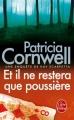 Couverture Kay Scarpetta, tome 03 : Et il ne restera que poussière... / Et il ne restera que poussière Editions Le Livre de Poche (Thriller) 2011