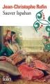 Couverture Sauver Ispahan Editions Folio  2014